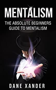 mentalism the absolute beginners guide to mentalism